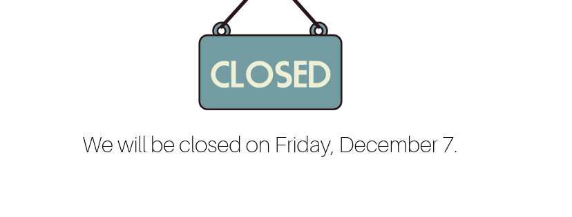 December 7 Close Date